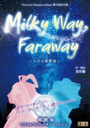 Favorite Banana Indians『Milky Way,Faraway』台本